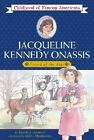 Jacqueline Kennedy Onassis Friend of the Arts Childhood of Famous Americans P