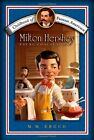 Milton Hershey Young Chocolatier Childhood of Famous Americans Free Shipping