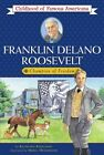 Franklin Delano Roosevelt Champion of Freedom Childhood of Famous Americans