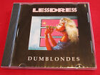 LESSDRESS - DUMBLONDES - NEW CD - SUNCITY RECORDS