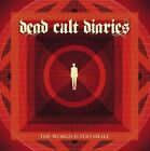 The  World Is Too Small by Dead Cult Diaries.