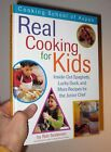 Cooking School Of Aspens REAL COOKING FOR KIDS by Rob Seidman