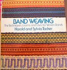 Band Weaving by Harold Tacker Sylvia Tacker FE HC LOOMS TECHNIQUES PATTERN BOOK