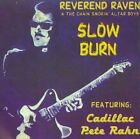 Slow Burn * by Reverend Raven and the Chain Smokin' Altar Boys/'Cadillac' Pet/R.