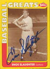 1990 SWELL BASEBALL GREATS - ENOS SLAUGHTER #84 ST. LOUIS CARDINAL AUTOGRAPH RTC