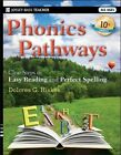 Phonics Pathways Clear Steps to Easy Reading and Perfect Spelling by Dolores G
