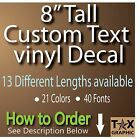 8 TALL CUSTOM Vinyl Lettering Decal Personalized Sticker Window Wall Text NAME
