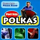 Pint Size Polkas * by Uncle Mike & His Polka Band.