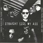 Straight Edge My Ass - Loaded, Packed and Fuckin Done (2003)