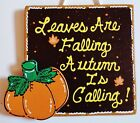LEAVES ARE FALLING AUTUMN IS CALLING Sign Fall Plaque Pumpkin Wall Door Decor