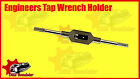 BEST QUALITY ENGINEERS TAP WRENCH HOLDER M3-M10 METRIC IMPERIAL 3/32 TO 3/8TAPS