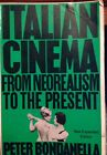 Italian Cinema  From Neorealism to the Present by Peter Bondanelia 1989