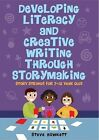 Developing Literacy and Creative Writing Through Storymaking Story Strands for