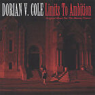 Cole, Dorian V. : Limits to Ambition CD