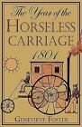 Year of the Horseless Carriage 1801  Genevieve Foster Very Good 2008 10 01