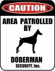 Caution Area Patrolled by a Doberman 9 inch x 115 inch Laminated Dog Sign