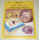 How To Air Brush Cakes Arts Crafts by Frances Kuyper 1979