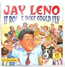 If Roast Beef Could Fly by Jay Leno and S. B. Whitehead (2004, Picture Book)