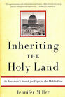 Inheriting the Holy Land by Jennifer Miller 2005 1st Ed Signed by the Author
