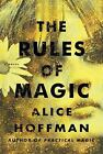The Rules of Magic by Alice Hoffman 2017 Hardcover