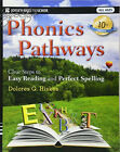 Phonics Pathways Clear Steps to Easy Reading and Perfect Spelling 10th Edition