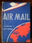 Air Mail F V Monk  H T Winter SIGNED by Authors Good Hardback