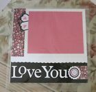 LOVE YOU 12 X 12 PREMADE SCRAPBOOK PAGE LAYOUT 2 SIDES Hearts Ribbon Pink Black