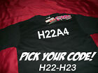 JDM STYLE HONDA CIVIC PRELUDE INTEGRA H-SERIES ENGINE CODE T-SHIRT H22 H23 H22A4