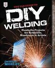 TAB Guide to DIY Welding - Hands-on Projects fo...-NEW-9780071799683 by Morley,