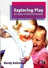 Exploring Play for Early Childhood Studies-NEW-9780857256850 by Andrews, Mandy