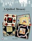 A Quilted Memory Ideas and Inspiration for Reusing Vintage Textiles  Mary Ker