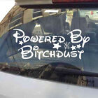 Powered By Bitch Dust Funny Car Sticker Windshield Trunk Motorcycle Decal Vinyl