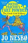 Doctor Proctor's Fart Powder: The Great Gold Ro...-NEW-9781471117381 by Nesbo, J