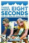 Three Weeks, Eight Seconds: The Epic Tour de France of 1989 by Nige Tassell.