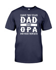 I Have Two Titles Dad & Opa Funny Grandpa Gift Father's Day T-Shirt Men Tee Shir