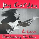 SEALED Jay Gordon CD - Live Broadcasting The Blues - Blue Ace, 1996 OOP Blues