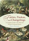 Fairies, Pookas, and Changelings - NEW - 9781578636112 by Ventura, Varla