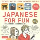 Japanese for Fun Phrasebook & Dictionary - NEW - 9784805313985 by Kamiya, Taeko/