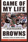Game of My Life Cleveland Browns - NEW - 9781613219393 by Loede, Matt