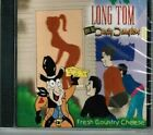LONG TOM & DUSTY DANGLERS Fresh Country Cheese CD Raunchy Country Rock Phil Naro