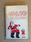 Santas Extra Christmas Eve SIGNED HCDJ 1st Ed Mary Lou Pearce 1976