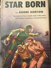STAR BORN by Andre Norton Vintage 1957 First Edition HARDCOVER Sci Fi Book