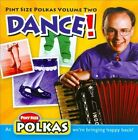 Uncle Mike and his Polka Band : Pint Size Polkas Volume Two: Dance! CD