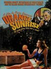 A Film by Peter Coonradt Orange Sunrise A Juicy Story that has a Peel DVD NEW