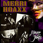 MERRI HOAXX - NEVER JOKES - NEW SEALED CD - GLAM ROCK