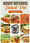 WEIGHT WATCHERS INSTANT POT COOKBOOK 2019 A Guidebook Paperback 2019 r