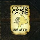 Colours Of One : Bad News Makes Big Noise CD