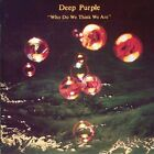 Deep Purple : Who Do We Think We Are CD