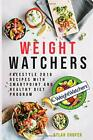 Weight Watchers Freestyle 2019 Recipes with Smartpoints and Healthy