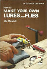 How to Make Your Own Lures and Flies by Mel Marshall